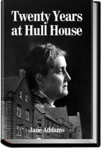 Twenty-Years-at-Hull-House-by-Jane-Addams